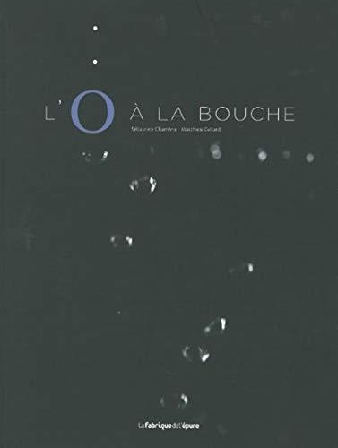 9782919370009: L'O Ã la bouche (French Edition)