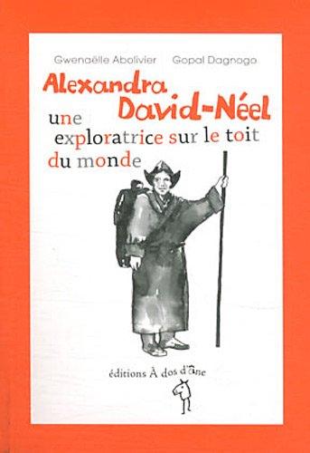 9782919372065: Alexandra David-Néel, une exploratrice sur le toit du monde