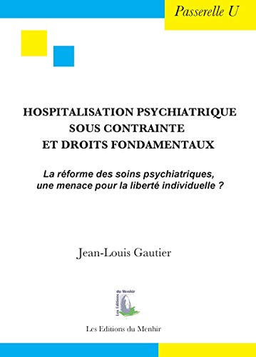 9782919403073: Hospitalisation psychiatrique sous contrainte et droits fondamentaux : La réforme des soins psychiatriques, une menace pour la liberté individuelle ?