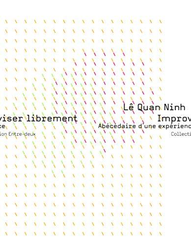 9782919452279: Improviser librement : Abécédaire d'une expérience