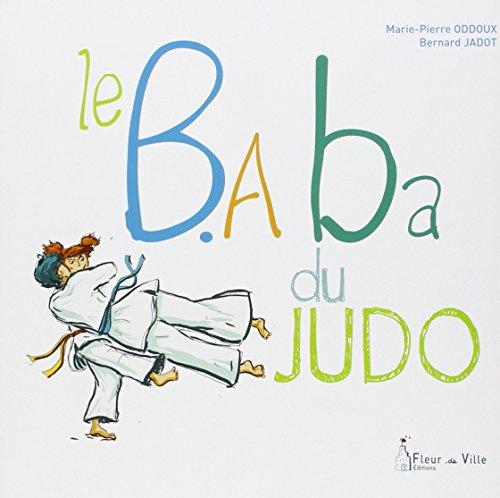 B.A. BA DU JUDO (LE): ODDOUX MARIE-PIERRE