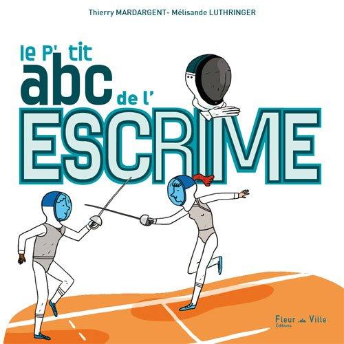 9782919466023: LE P'TIT ABC DE L'ESCRIME