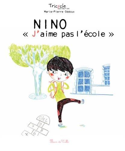 9782919466269: Nino - J'aime pas l'école