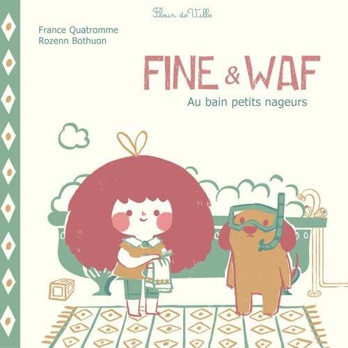 FINE & WAF, AU BAIN PETITS BAIGNEURS: QUATROMME