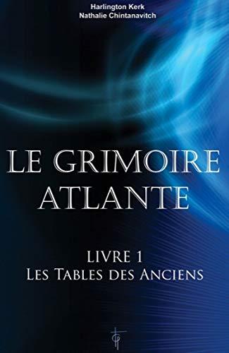 Le grimoire atlante : Tome 1, Les: Harlington Kerk; Nathalie