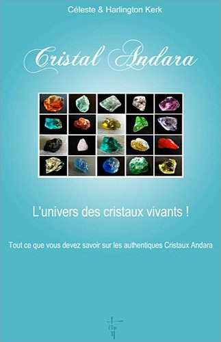 9782919488049: Cristal Andara - l'univers des cristaux vivants !