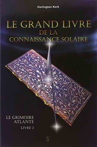 GRAND LIVRE DE LA CONNAISSANCE SOLAIRE: KERK HARLINGTON