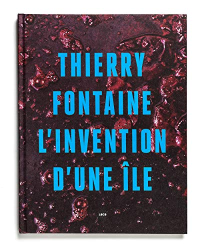 9782919507351: L'invention d'une �le