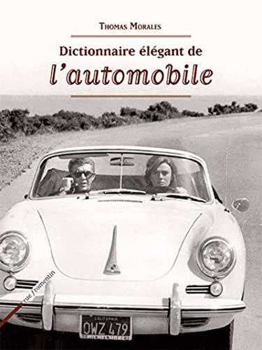 Dictionnaire élégant de l'automobile: Thomas Morales
