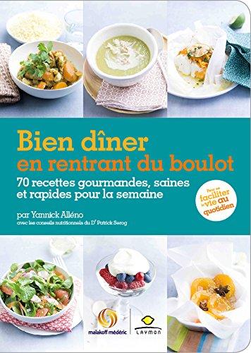 9782919548095: Bien dîner en rentrant du boulot : 70 recettes gourmandes, saines et rapides pour la semaine
