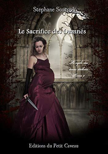 9782919550029: Le sacrifice des Damn�s