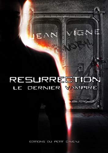 9782919550548: Résurrection : Le Dernier Vampire