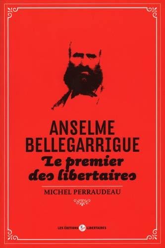 9782919568246: Anselme Bellegarrigue - Le premier des libertaires