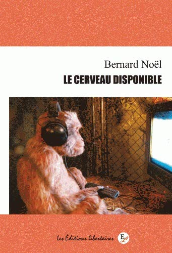 Le cerveau disponible: Noel Bernard