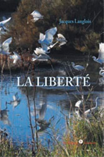 LIBERTE -LA-: JACQUES LANGLOIS