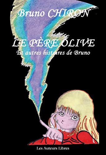 9782919569175: Le Pere Olive et Autres Histoires de Bruno