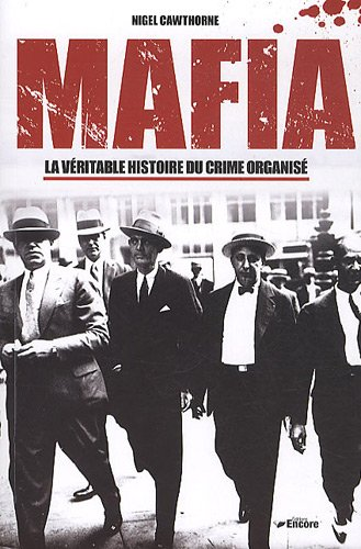 9782919583027: Mafia : La véritable histoire du crime organisé
