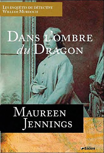 """les enquêtes du détective William Murdoch ; dans l'ombre du dragon"" (2919583069) by Maureen Jennings"