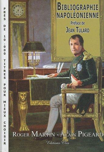 9782919596027: Bibliographie napoléonienne : Près de 10 000 titres pour mieux choisir