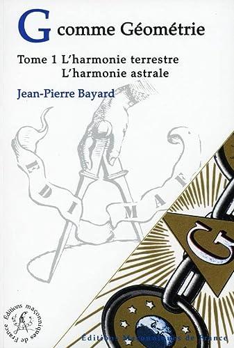 9782919601127: G comme Géométrie - T1 : L'Harmonie terrestre - L'Harmonie astrale