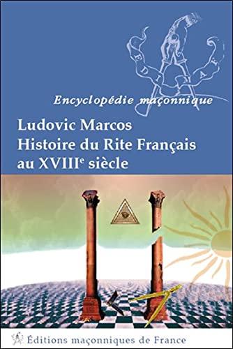 Histoire du Rite Français au XVIIIème siècle: Ludovic Marcos