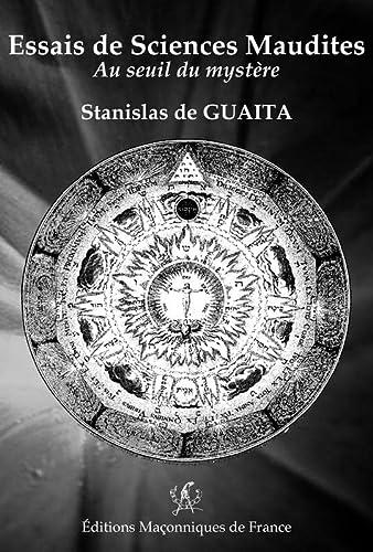 Essais de Sciences Maudites : Au seuil: Stanislas de Guaita