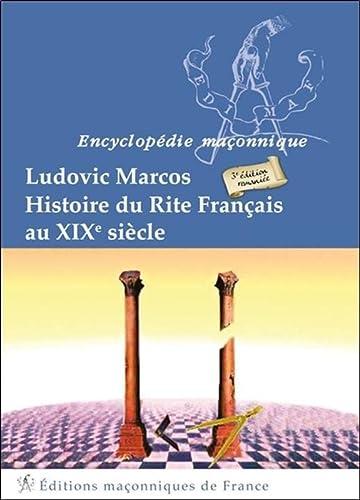 Histoire du Rite Français au XIXème siècle: Ludovic Marcos