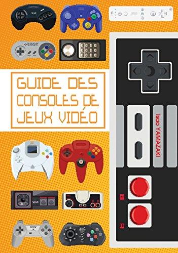 9782919603152: Le guide des consoles de jeux vidéo