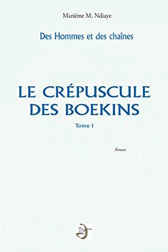 9782919612154: Des hommes et des chaînes, tome 1, Le Crépuscule des boekins