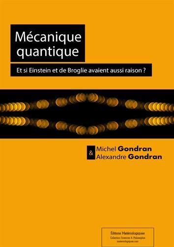 9782919694686: Mécanique quantique : Et si Einstein et de Broglie avaient aussi raison ?