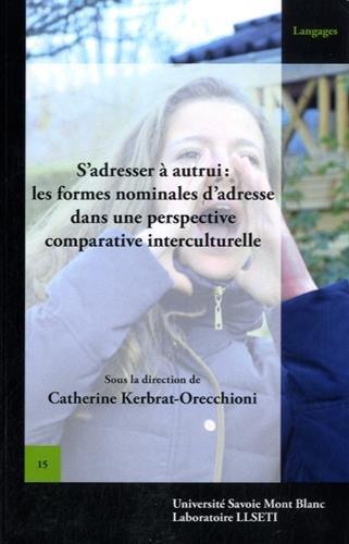 S'Adresser a Autrui : les Formes Nominales: Catherine Kerbrat-Orecchioni; Collectif