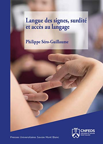 Langue des signes, surdité et accès au: Sero-Guillaume, Philippe