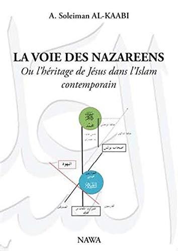 VOIE DES NAZAREENS -LA- OU L HERITAGE DE: AL KAABI ABU SOLEIMA