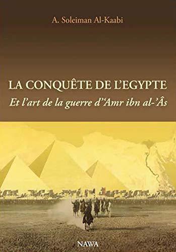 9782919734115: Conqu�te de l'Egypte (La) : Et l'art de la guerre d'Amr ibn al-�s