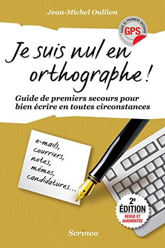 Je suis nul en orthographe [nouvelle édition]: Oullion, Jean-Michel