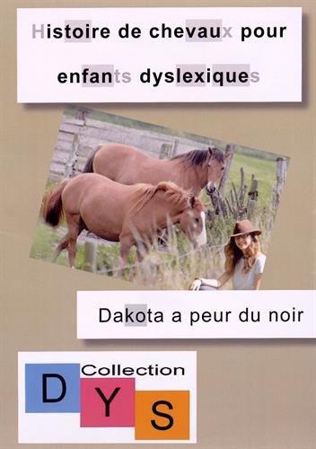 9782919767304: Histoire de chevaux pour enfants dyslexiques : Dakota a peur du noir