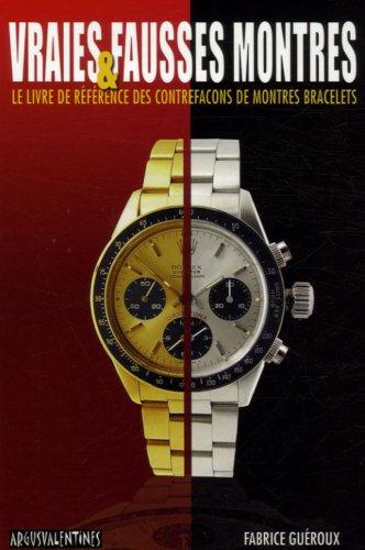 9782919769209: Vraies & fausses montres : Le livre de référence des contrefaçons de montres bracelets