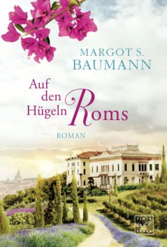 Auf den Hügeln Roms - Margot S. Baumann