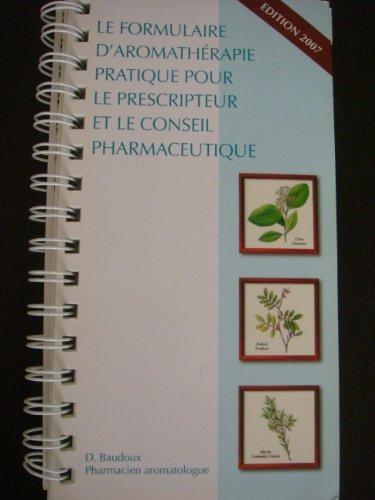 9782919905256: Le formulaire d'aromathérapie pratique pour le prescripteur et le conseil pharmaceutique