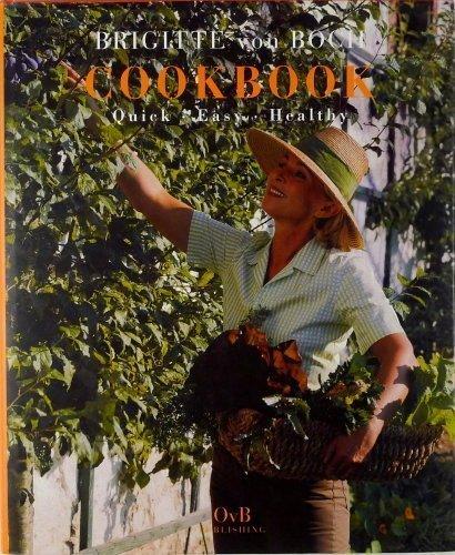 Brigitte von Boch: Cook book-Quick, easy, healthy: Brigitte von Boch