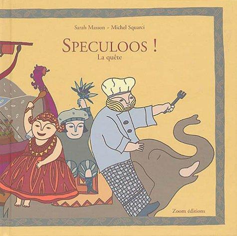SPECULOOS - LA QUETE: MASSON, SARAH/SQUARCI, MICHEL