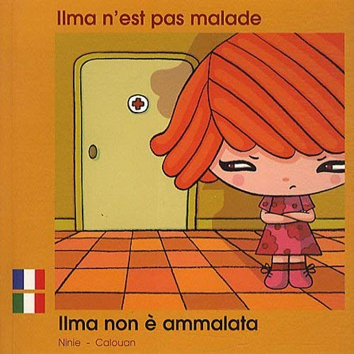 ILMA N'EST PAS MALADE /FRANCAIS-ITALIEN #26: NINIE/CALOUAN