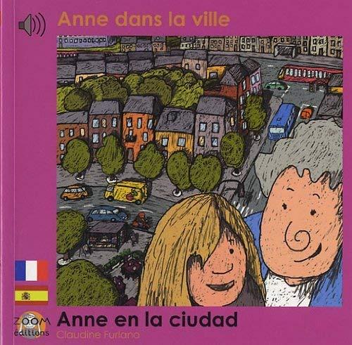 9782919934645: Anne dans la ville: Edition billingue français-espagnol (P'tit Bili)