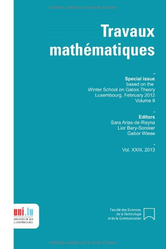 9782919940097: Winter School on Galois Theory Volume II: Luxembourg 2012 (Travaux mathematiques) (Volume 23)