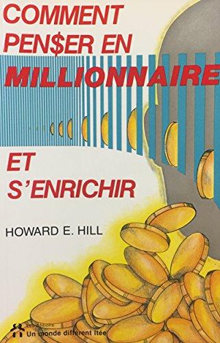 Comment penser millionnaire.: n/a