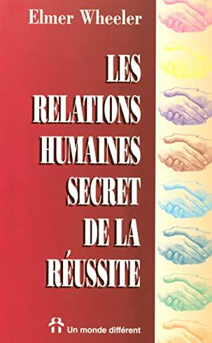 Les relations humaines, secret de la r?ussite: Wheeler, Elmer
