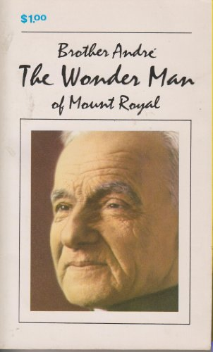 9782920067066: Brother Andre: The Wonder Man of Mount Royal