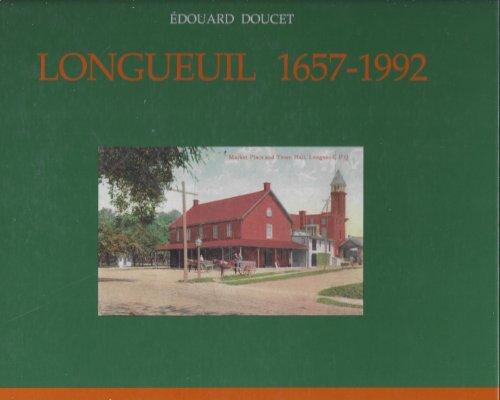9782920068056: Longueuil 1657 - 1992: 335 Ans D'Histoire A Travers Photos, Cartes Postales et Illustrations