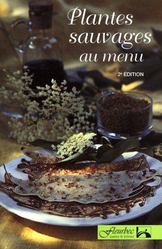 9782920174160: Plantes sauvages au menu [deuxième édition]