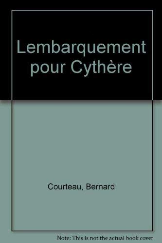 L'embarquement pour Cythere (French Edition): Courteau, Bernard